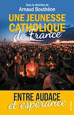 Download this eBook Une jeunesse catholique de France