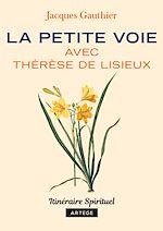 Download this eBook La petite voie avec Thérèse de Lisieux