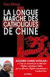 Télécharger le livre :  La Longue Marche des catholiques de Chine