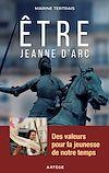 Télécharger le livre :  Être Jeanne d'Arc