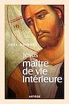 Télécharger le livre :  Jésus, Maître de vie intérieure