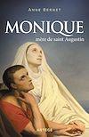 Télécharger le livre :  Monique, mère de saint Augustin