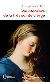 Télécharger le livre :  Vie intérieure de la très sainte Vierge