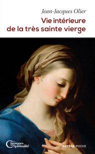 Téléchargez le livre :  Vie intérieure de la très sainte Vierge