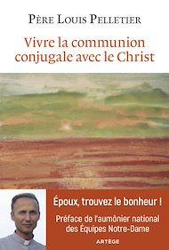 Téléchargez le livre :  Vivre la communion conjugale avec le Christ