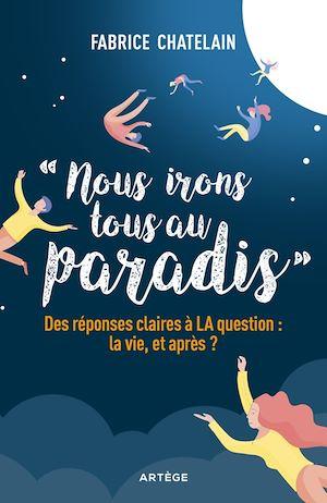Téléchargez le livre :  Nous irons tous au paradis