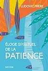 Télécharger le livre :  Éloge spirituel de la patience