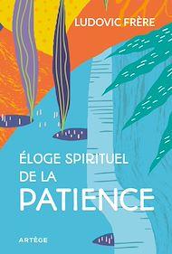 Téléchargez le livre :  Éloge spirituel de la patience