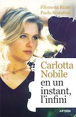 Téléchargez le livre :  Carlotta Nobile : en un instant, l'infini