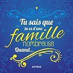 Téléchargez le livre :  Tu sais que tu es d'une famille nombreuse quand...