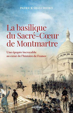 Téléchargez le livre :  La basilique du Sacré-Coeur de Montmartre