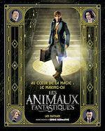 Téléchargez le livre :  Au coeur de la magie : le making- of des Animaux Fantastiques