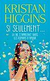 Si seulement... la vie s'apprenait dans les romans d'amour | Higgins, Kristan