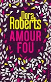 Amour fou | Roberts, Nora