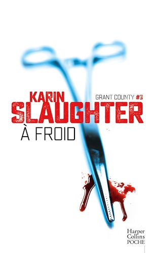 A froid | Slaughter, Karin. Auteur