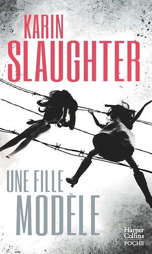 Une fille modèle | Slaughter, Karin. Auteur