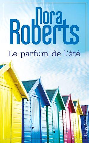 Le parfum de l'été | Roberts, Nora. Auteur