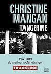 Tangerine (version française) | Mangan, Christine. Auteur