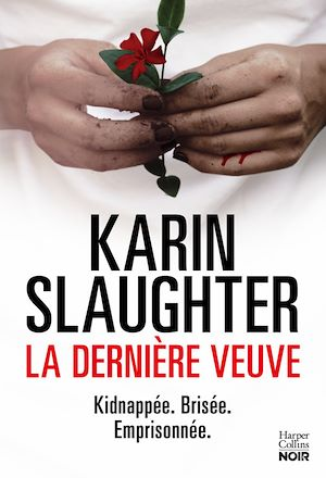 La dernière veuve | Slaughter, Karin. Auteur
