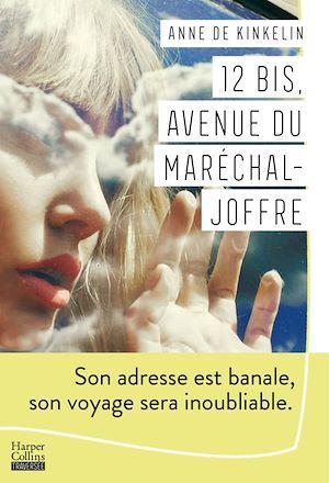 12 bis, avenue du Maréchal Joffre | de Kinkelin, Anne. Auteur