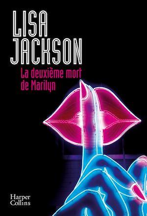 La deuxième mort de Marilyn | Jackson, Lisa. Auteur