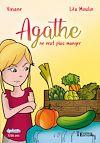 Télécharger le livre :  Agathe ne veut plus manger