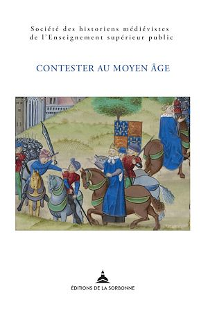 Téléchargez le livre :  Contester au Moyen Âge: de la désobéissance à la révolte