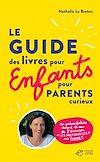 Télécharger le livre :  Guide des livres pour enfants pour parents curieux