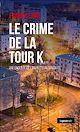 Télécharger le livre : Le crime de la tour K