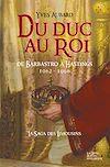 Télécharger le livre :  Du Duc au Roi