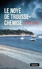 Téléchargez le livre :  Noyé de Trousse-Chemise