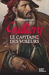 Télécharger le livre :  Guillery, le capitaine des voleurs
