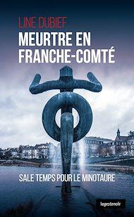 Téléchargez le livre :  Meurtre en Franche-Comté