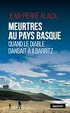 Télécharger le livre :  Meurtres au Pays basque