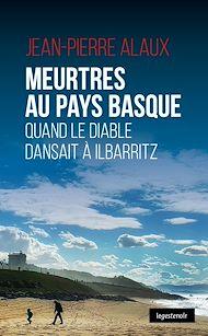 Téléchargez le livre :  Meurtres au Pays basque