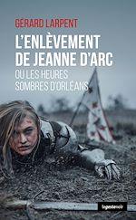 Download this eBook L'enlèvement de Jeanne d'Arc