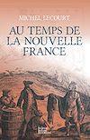 Télécharger le livre :  Au temps de la Nouvelle France