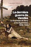 Télécharger le livre :  La dernière guerre de Vendée