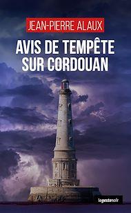 Téléchargez le livre :  Avis de tempête sur Cordouan