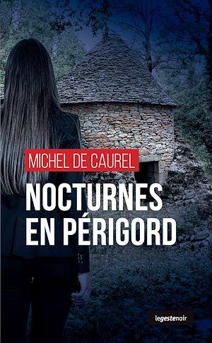 Téléchargez le livre :  Nocturnes en Périgord