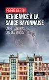 Télécharger le livre :  Vengeance à la sauce bayonnaise