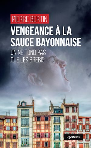 Téléchargez le livre :  Vengeance à la sauce bayonnaise