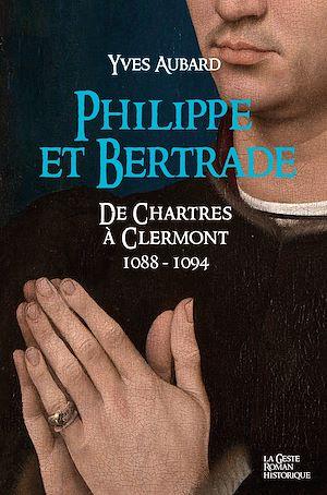 Téléchargez le livre :  Philippe et Bertrade de Chartres à Clermont (1088-1094)