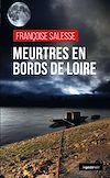 Télécharger le livre :  Meurtres en bords de Loire