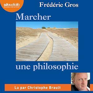 Marcher, une philosophie | Gros, Frédéric. Auteur