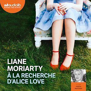 A la recherche d'Alice Love | Moriarty, Liane