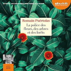 La Police des fleurs, des arbres et des forêts | Puértolas, Romain. Auteur