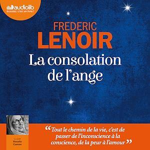 La Consolation de l'ange | Lenoir, Frédéric. Auteur