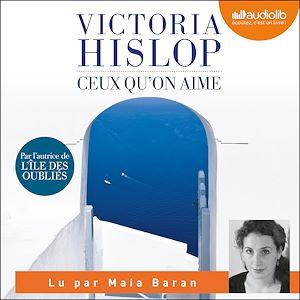 Ceux qu'on aime | Hislop, Victoria. Auteur