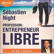 Téléchargez le livre :  Profession : entrepreneur libre